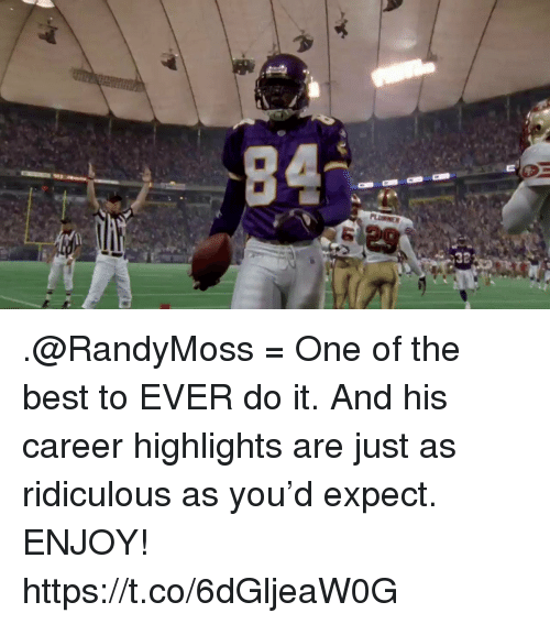 Memes, Best, and 🤖: 29  32 .@RandyMoss = One of the best to EVER do it.  And his career highlights are just as ridiculous as you'd expect. ENJOY! https://t.co/6dGljeaW0G