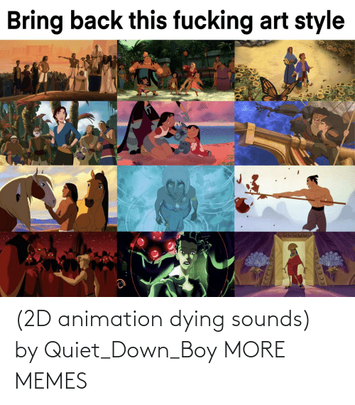 Animation: (2D animation dying sounds) by Quiet_Down_Boy MORE MEMES