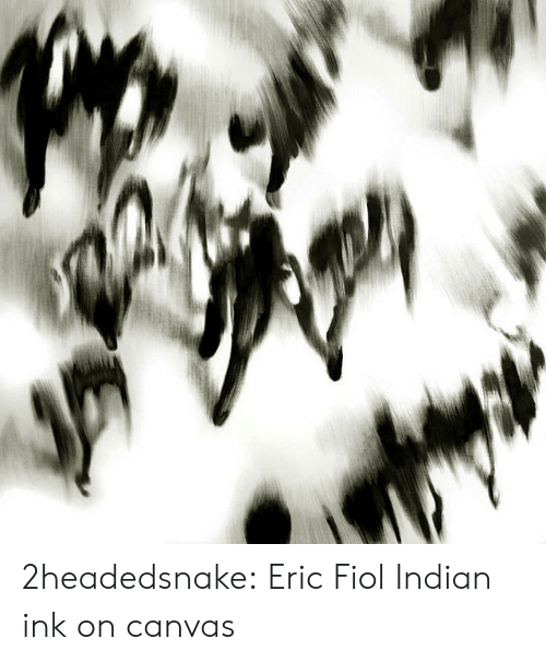 Tumblr, Blog, and Canvas: 2headedsnake:  Eric Fiol Indian ink on canvas