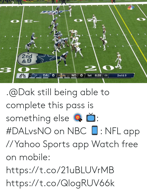 Memes, Nfl, and Sports: 2nd  &9  DAL O  NO  6:28  2nd & 9  1st  :08  3-0  2-1 .@Dak still being able to complete this pass is something else ?  ?: #DALvsNO on NBC ?: NFL app // Yahoo Sports app Watch free on mobile: https://t.co/21uBLUVrMB https://t.co/QlogRUV66k