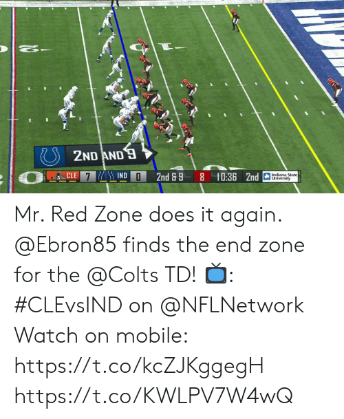 Indiana: 2ND AND  CLE 7 IND  10:36 2nd  Indiana State  University  2nd&9 Mr. Red Zone does it again.  @Ebron85 finds the end zone for the @Colts TD!  📺: #CLEvsIND on @NFLNetwork Watch on mobile: https://t.co/kcZJKggegH https://t.co/KWLPV7W4wQ