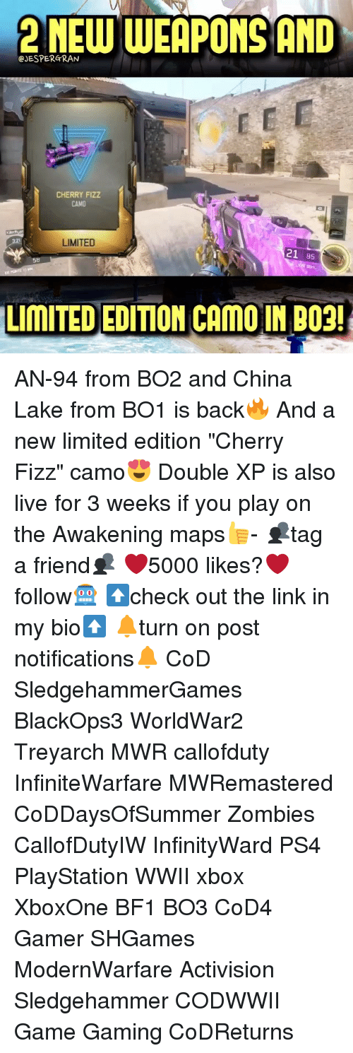 """treyarch: 2NEW WEAPONS AND  @JESPERGRAN  CHERRY FiZZ  CAMO  LIMITED  21 85  58  LIMITED EDITION CAMO IN BO2! AN-94 from BO2 and China Lake from BO1 is back🔥 And a new limited edition """"Cherry Fizz"""" camo😍 Double XP is also live for 3 weeks if you play on the Awakening maps👍- 👥tag a friend👥 ❤️5000 likes?❤️ follow🤖 ⬆️check out the link in my bio⬆️ 🔔turn on post notifications🔔 CoD SledgehammerGames BlackOps3 WorldWar2 Treyarch MWR callofduty InfiniteWarfare MWRemastered CoDDaysOfSummer Zombies CallofDutyIW InfinityWard PS4 PlayStation WWII xbox XboxOne BF1 BO3 CoD4 Gamer SHGames ModernWarfare Activision Sledgehammer CODWWII Game Gaming CoDReturns"""