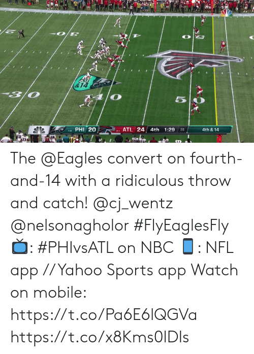 Philadelphia Eagles, Memes, and Nfl: 3/0  5  PHI 20  ATL 24 4th  1:29  4th & 14  :11  1-0  0-1 The @Eagles convert on fourth-and-14 with a ridiculous throw and catch! @cj_wentz @nelsonagholor #FlyEaglesFly  📺: #PHIvsATL on NBC 📱: NFL app // Yahoo Sports app Watch on mobile: https://t.co/Pa6E6lQGVa https://t.co/x8Kms0lDIs