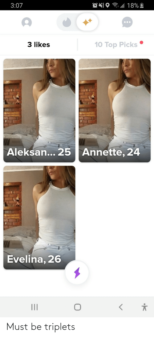 Top, All, and Likes: 3:07  all 18% £  3 likes  10 Top Picks  Annette, 24  Aleksan... 25  Evelina, 26  II  •K Must be triplets