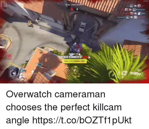 Overwatch, Perfect, and Angle: 3:26 Overwatch cameraman chooses the perfect killcam angle https://t.co/bOZTf1pUkt