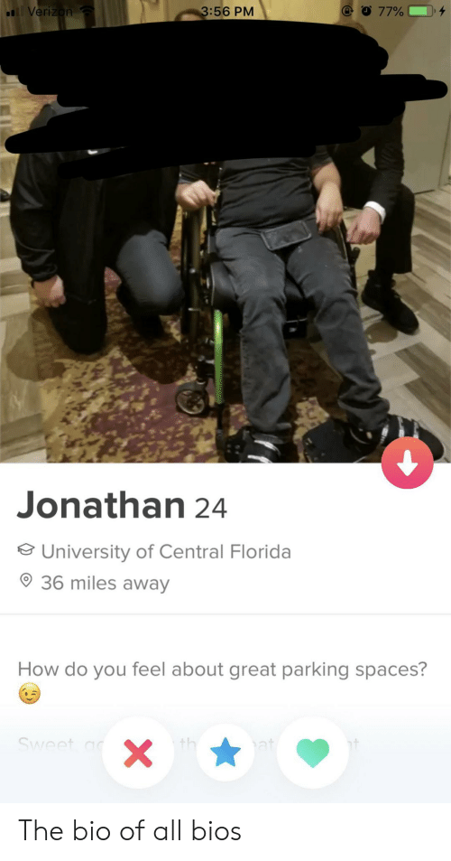 Verizon, Florida, and How: 3:56 PM  Verizon  77%  Jonathan 24  University of Central Florida  36 miles away  How do you feel about great parking spaces?  Sweet a  th  at  X The bio of all bios