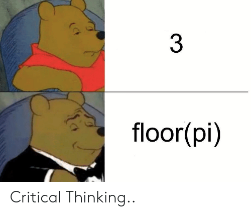 Critical Thinking, Thinking, and Critical: 3  floor  (pi) Critical Thinking..