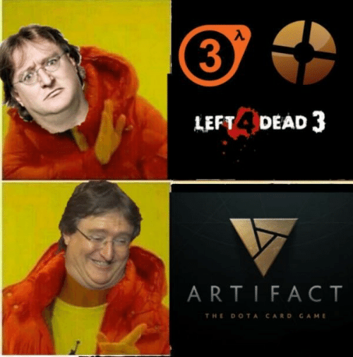 dota: 3  LEFT 4DEAD 3  ARTIFACT  THE DOTA CARD GAME