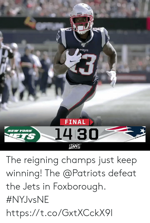 Memes, New York, and Patriotic: 3  PATRIDTS  FINAL  14 30  NEW YORK  ETS The reigning champs just keep winning! The @Patriots defeat the Jets in Foxborough. #NYJvsNE https://t.co/GxtXCckX9l
