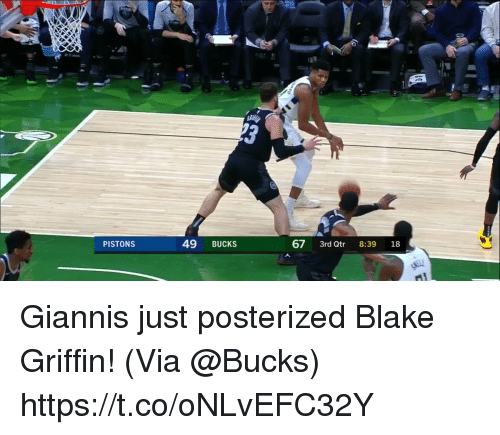 posterized: 3  PISTONS  49 BUCKS  67 3rd Qtr 8:39 18 Giannis just posterized Blake Griffin!   (Via @Bucks)  https://t.co/oNLvEFC32Y