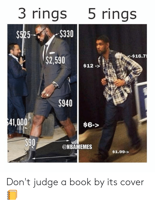 Dont Judge: 3 rings 5 rings  $525$330  -$16.7  $2,59012.>  $940  41,000  $6->  90  @NBAMEMES  $1.99-> Don't judge a book by its cover 📒