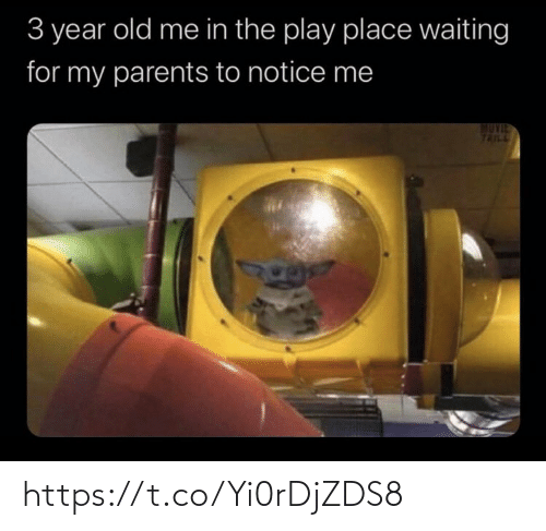 Year Old: 3 year old me in the play place waiting  for my parents to notice me  TAILL https://t.co/Yi0rDjZDS8