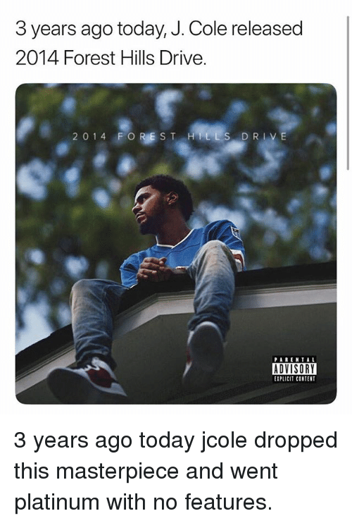 3 years ago today j cole released 2014 forest hills 29546996 3 years ago today j cole released 2014 forest hills drive 2