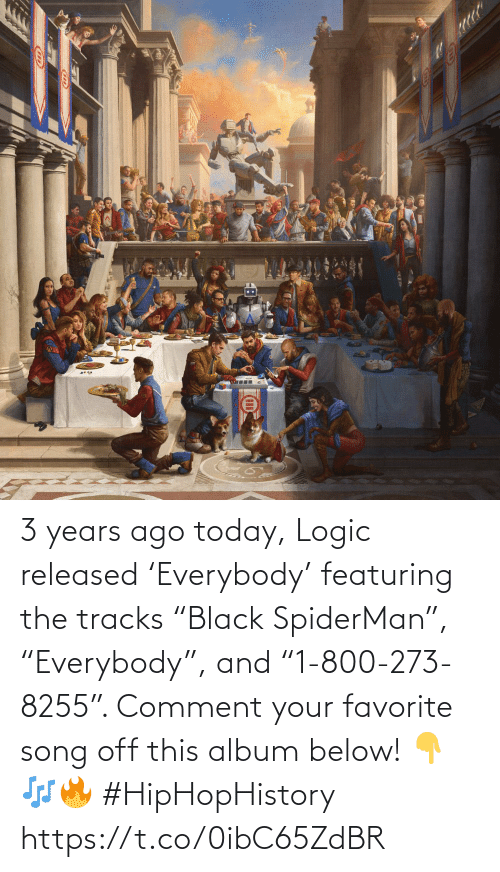 """comment: 3 years ago today, Logic released 'Everybody' featuring the tracks """"Black SpiderMan"""", """"Everybody"""", and """"1-800-273-8255"""". Comment your favorite song off this album below! 👇🎶🔥 #HipHopHistory https://t.co/0ibC65ZdBR"""