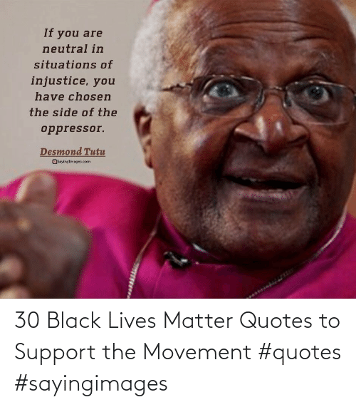 Quotes: 30 Black Lives Matter Quotes to Support the Movement #quotes #sayingimages