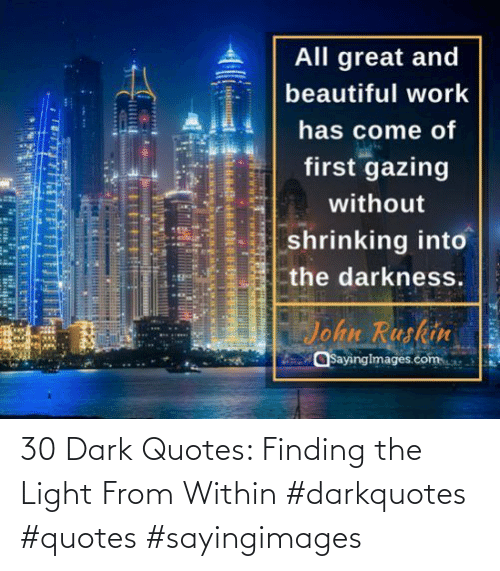 Quotes: 30 Dark Quotes: Finding the Light From Within #darkquotes #quotes #sayingimages