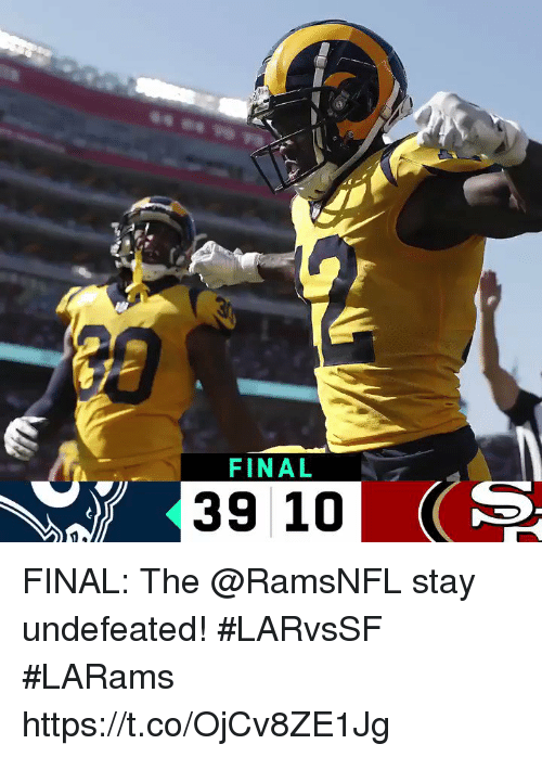 Memes, Undefeated, and 🤖: 30  FINAL  3910 FINAL: The @RamsNFL stay undefeated! #LARvsSF  #LARams https://t.co/OjCv8ZE1Jg