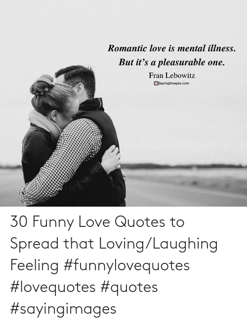 spread: 30 Funny Love Quotes to Spread that Loving/Laughing Feeling #funnylovequotes #lovequotes #quotes #sayingimages