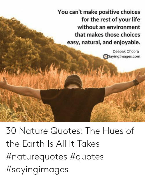 Sayingimages: 30 Nature Quotes: The Hues of the Earth Is All It Takes #naturequotes #quotes #sayingimages