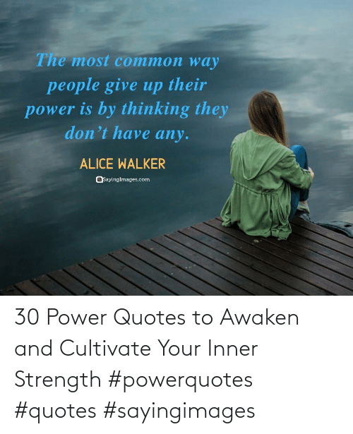 Inner: 30 Power Quotes to Awaken and Cultivate Your Inner Strength #powerquotes #quotes #sayingimages