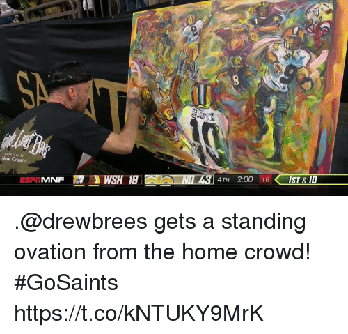 Memes, Home, and New Orleans: 316 0ak St  New Orleans  4TH 2:00 16IST& 0 .@drewbrees gets a standing ovation from the home crowd! #GoSaints https://t.co/kNTUKY9MrK