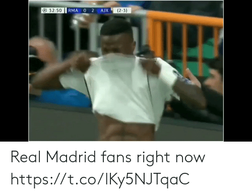 Real Madrid: 32:50  0 2  (2-3)  RMA  AJX Real Madrid fans right now  https://t.co/lKy5NJTqaC