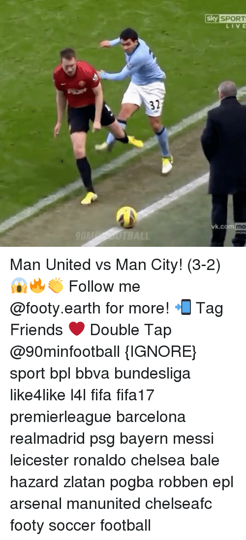 bpl: 32  ALL  Sky SPORT  LIVE  k.c  dom mo Man United vs Man City! (3-2) 😱🔥👏 Follow me @footy.earth for more! 📲 Tag Friends ❤️ Double Tap @90minfootball {IGNORE} sport bpl bbva bundesliga like4like l4l fifa fifa17 premierleague barcelona realmadrid psg bayern messi leicester ronaldo chelsea bale hazard zlatan pogba robben epl arsenal manunited chelseafc footy soccer football