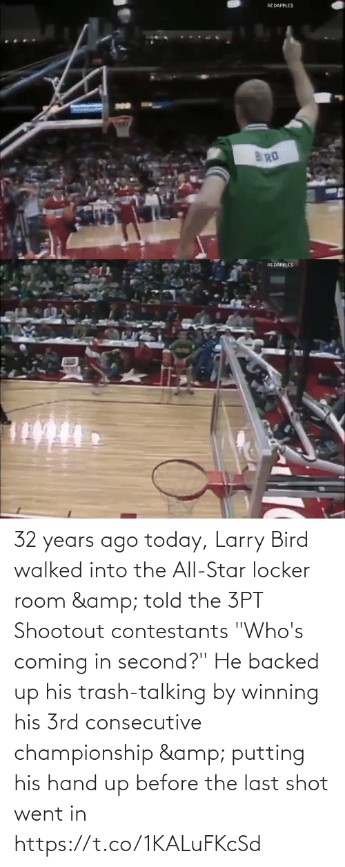 "amp: 32 years ago today, Larry Bird walked into the All-Star locker room & told the 3PT Shootout contestants ""Who's coming in second?""  He backed up his trash-talking by winning his 3rd consecutive championship & putting his hand up before the last shot went in https://t.co/1KALuFKcSd"