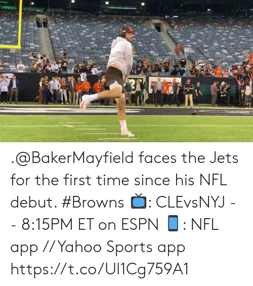 Espn, Memes, and Nfl: 33  З В .@BakerMayfield faces the Jets for the first time since his NFL debut. #Browns  📺: CLEvsNYJ -- 8:15PM ET on ESPN 📱: NFL app // Yahoo Sports app https://t.co/Ul1Cg759A1