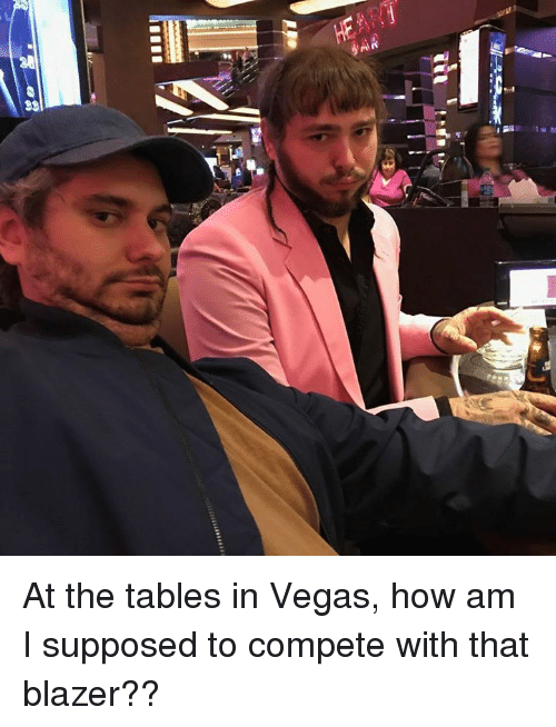 Dank, Las Vegas, and 🤖: 33 At the tables in Vegas, how am I supposed to compete with that blazer??