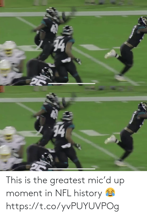 Football, Nfl, and Sports: 34  25   74 This is the greatest mic'd up moment in NFL history 😂 https://t.co/yvPUYUVPOg