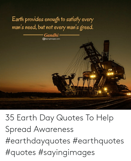 Earth Day: 35 Earth Day Quotes To Help Spread Awareness #earthdayquotes #earthquotes #quotes #sayingimages
