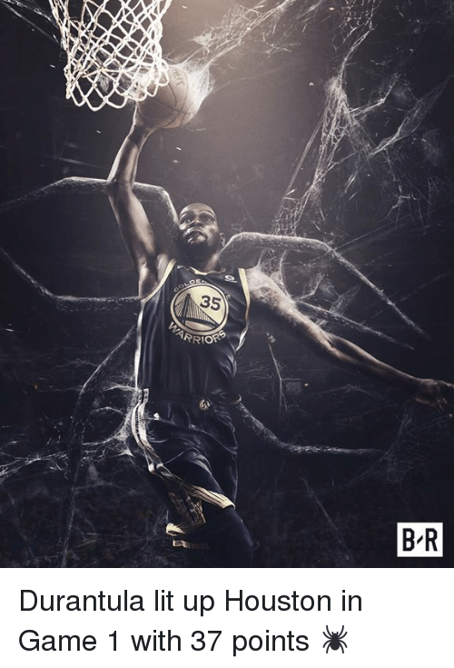Lit Up: 35  WARR  B R Durantula lit up Houston in Game 1 with 37 points 🕷