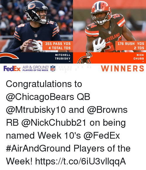 Memes, Browns, and Congratulations: 355 PASS YDS  4 TOTAL TDS  176 RUSH YDS  2 TDS  MITCHELL  TRUBISKY  NICK  CHUBB  FedEx AIYERS OF THE  AIR & GROUND  PLAYERS OFTFL  WINNERS Congratulations to @ChicagoBears QB @Mtrubisky10 and @Browns RB @NickChubb21 on being named Week 10's @FedEx #AirAndGround Players of the Week! https://t.co/6iU3vllqqA