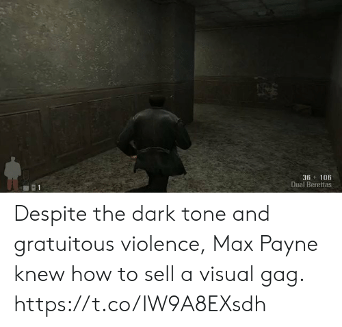 How To, How, and Dark: 36+ 106  Dual Berettas Despite the dark tone and gratuitous violence, Max Payne knew how to sell a visual gag. https://t.co/lW9A8EXsdh