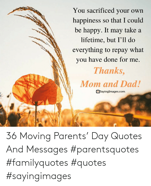 moving: 36 Moving Parents' Day Quotes And Messages #parentsquotes #familyquotes #quotes #sayingimages