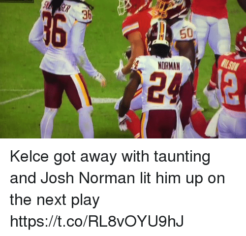 Josh Norman: 36  NORMAN  24 Kelce got away with taunting and Josh Norman lit him up on the next play https://t.co/RL8vOYU9hJ