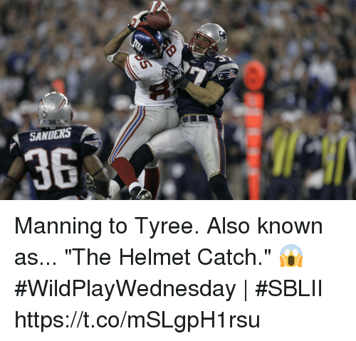 """Memes, 🤖, and Helmet: 36  SANDERS  36 Manning to Tyree.  Also known as... """"The Helmet Catch."""" 😱   #WildPlayWednesday 