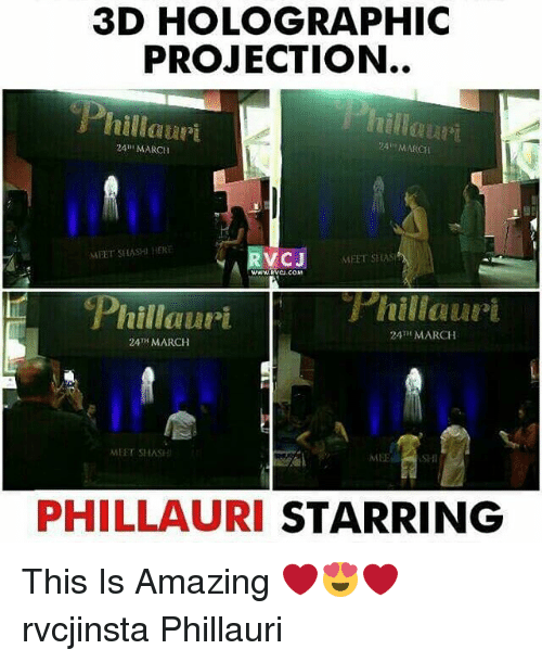 Laurie: 3D HOLOGRAPHIC  PROJECTION.  Phillauri  MARCH  24 MARCH  MEET SHASHI HERE  A RVCJ  MEET SHAS  Phi lauri  hillauri  24m MARCH  24TH MARCH  MPET SHASHI  PHILLAURI STARRING This Is Amazing ❤😍❤ rvcjinsta Phillauri