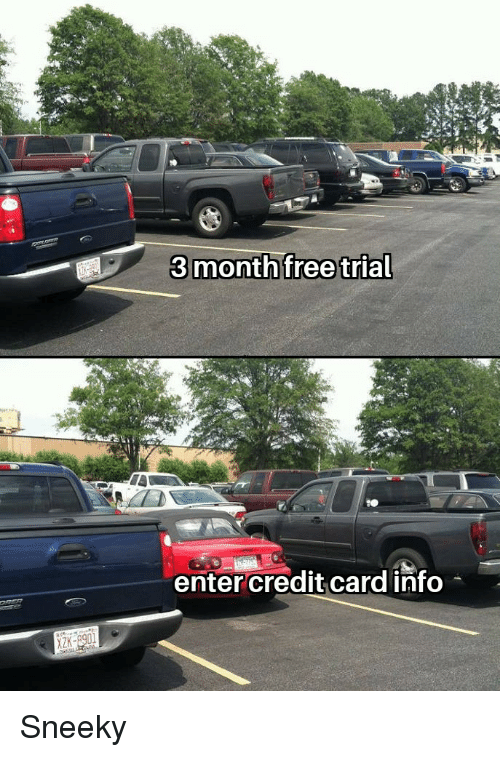 Credit Card, Enter, and  Card: 3monthfree trial  enter credit card info Sneeky