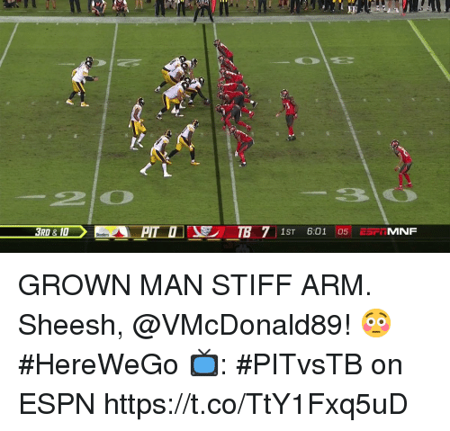 Espn, Memes, and 🤖: 3RD & 10  1ST 6:01 05 E5FIMNF GROWN MAN STIFF ARM.  Sheesh, @VMcDonald89! 😳 #HereWeGo  📺: #PITvsTB on ESPN https://t.co/TtY1Fxq5uD