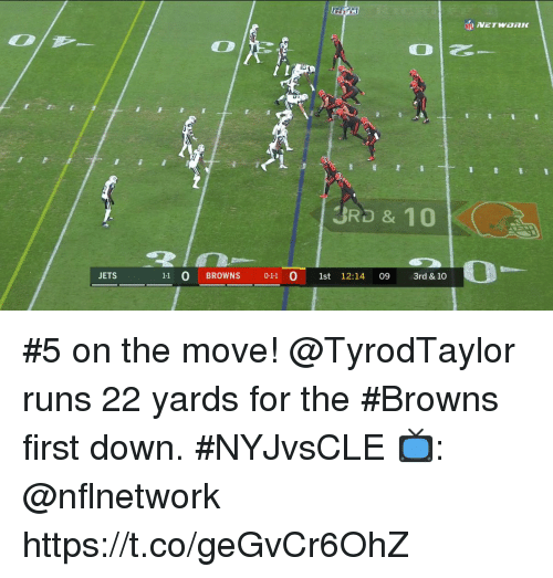 Memes, Browns, and Jets: 3RD & 10  JETS  11 O BROWNS 011 0 1st 12:14 09 3rd & 10 #5 on the move!  @TyrodTaylor runs 22 yards for the #Browns first down. #NYJvsCLE  📺: @nflnetwork https://t.co/geGvCr6OhZ