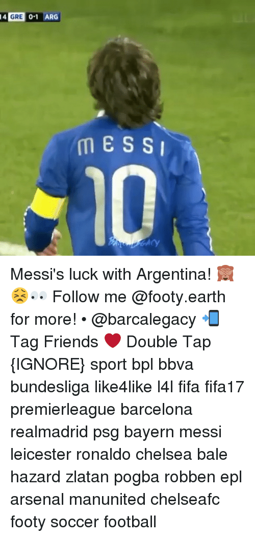 bpl: 4 GRE ARG  m ESS I Messi's luck with Argentina! 🙈😣👀 Follow me @footy.earth for more! • @barcalegacy 📲 Tag Friends ❤️ Double Tap {IGNORE} sport bpl bbva bundesliga like4like l4l fifa fifa17 premierleague barcelona realmadrid psg bayern messi leicester ronaldo chelsea bale hazard zlatan pogba robben epl arsenal manunited chelseafc footy soccer football