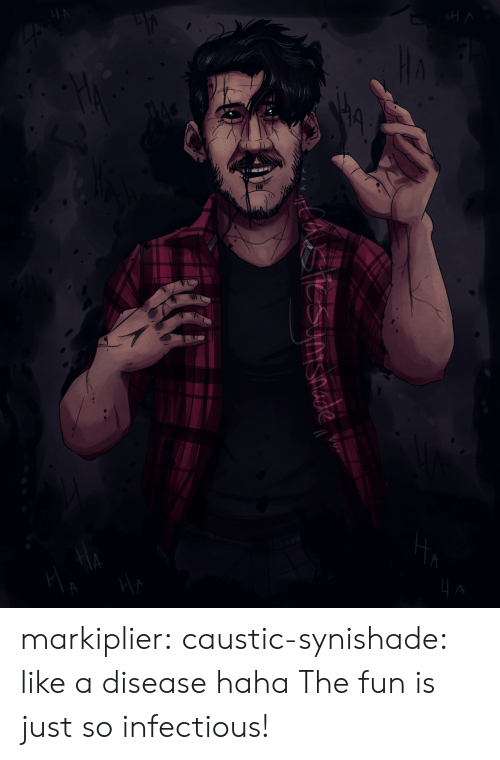 Tumblr, Blog, and Http: 4- markiplier:  caustic-synishade:  like a diseasehaha  The fun is just so infectious!