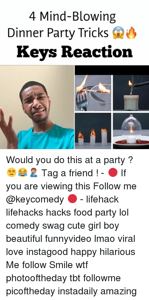 lifehacker: 4 Mind-Blowing  Dinner Party Tricks  Keys Reaction Would you do this at a party ? 😒😂🤦🏽♂️ Tag a friend ! - 🔴 If you are viewing this Follow me @keycomedy 🔴 - lifehack lifehacks hacks food party lol comedy swag cute girl boy beautiful funnyvideo lmao viral love instagood happy hilarious Me follow Smile wtf photooftheday tbt followme picoftheday instadaily amazing
