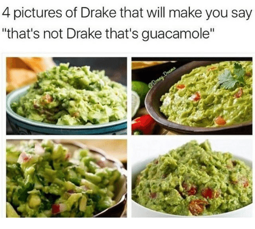 """Guacamole: 4 pictures of Drake that will make you say  """"that's not Drake that's guacamole"""""""
