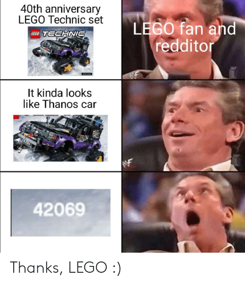 Redditor: 40th anniversary  LEGO Technic set  LEGO fan and  redditor  LEGO TECHNIS  42089  It kinda looks  like Thanos car  42069 Thanks, LEGO :)
