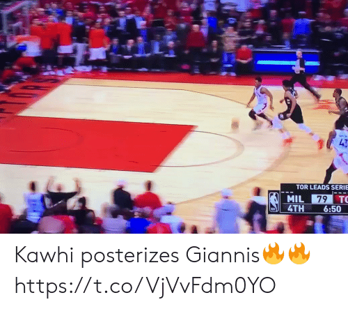 Memes, 🤖, and Tor: 42  TOR LEADS SERIE  MIL  TO  79  4TH 6:50 Kawhi posterizes Giannis🔥🔥 https://t.co/VjVvFdm0YO