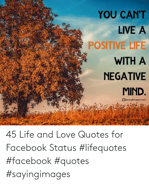 Facebook: 45 Life and Love Quotes for Facebook Status #lifequotes #facebook #quotes #sayingimages