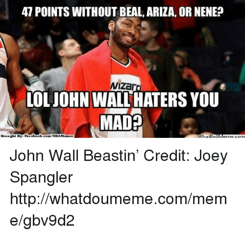 Ariza: 47 POINTS WITHOUT BEAL ARIZA, OR NENE?  Nizar  LOL JOHN WALL HATERS YOU  MAD?  Brought By racebook.cona/NBAMenaes  IJM John Wall Beastin'